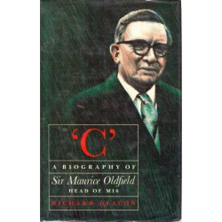 C. A Biography of Sir Maurice Oldfield