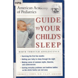 American Academy of Pediartics Guide to Your Child's Sleep
