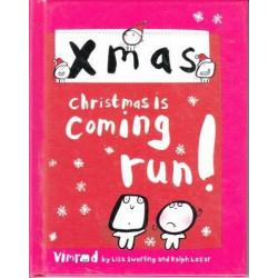 Xmas: Christmas is Coming, Run!