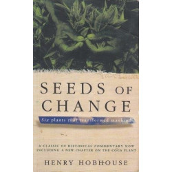 Seeds Of Change: Five Plants That Transformed Mankind