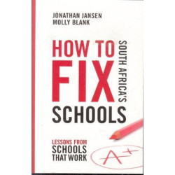 How To Fix South Africa's Schools - Lessons From Schools That Work