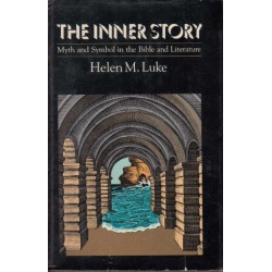 The Inner Story: Myth And Symbol In The Bible And Literature