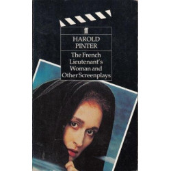 The French Lieutenant's Woman and Other Screenplays