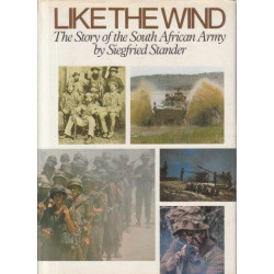 Like the Wind - the Story of the South African Army