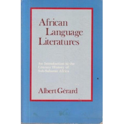 African Language Literatures: An Introduction to the Literary History of Sub-Saharan Africa