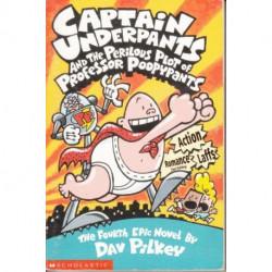 Captain Underpants And The Perilous Plot Of Professor Poopypants: Book 4