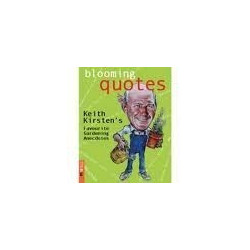 Blooming Quotes: Keith Kirsten's Favourite Gardening Anecdotes (Signed)