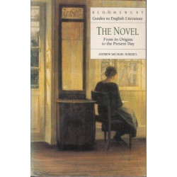 Bloomsbury Guide to English The Novel From its Origins to the Present Day