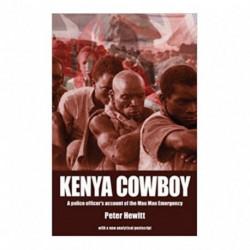 Kenya Cowboy: A Police Officer's Account of the Mau Mau Emergency