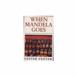 When Mandela goes: The coming of South Africa's second revolution