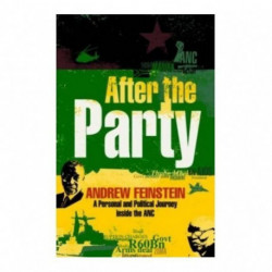 After the Party: A Personal and Political Journey inside the ANC