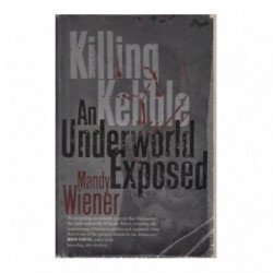 Killing Kebble An Underworld Exposed (SIGNED and DEDICATED)