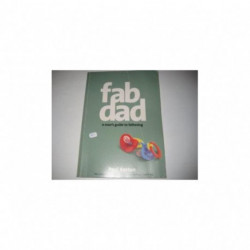 Fab Dad: A Man's Guide To Fathering