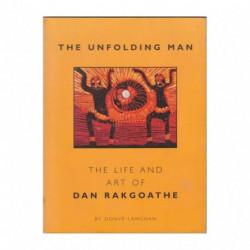 The Unfolding Man: The Life and Art of Dan Rakgoathe