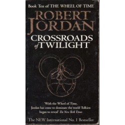 The Wheel Of Time (Book 10): Crossroads Of Twilight