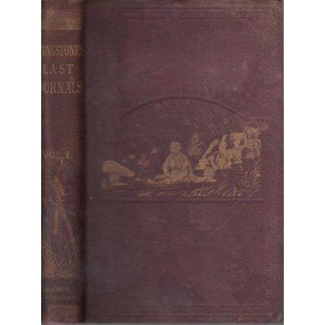 The Last Journals of David Livingstone in Central Africa From 1865 to his Death (Vol.1 )