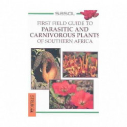 First Field Guide to Parasitic and Carnivorous Plants of Southern Africa
