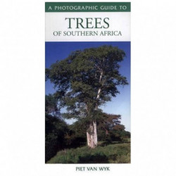 Southern African Trees: a Photographic Guide