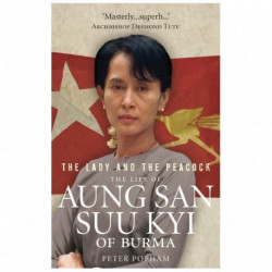 The Lady and the Peacock: The Life of Aung San Suu Kyi of Burma