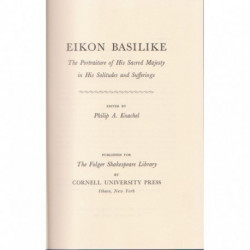 Eikon Basilike: The Portraiture of His Sacred Majesty in His Solitudes and Sufferings