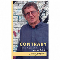 Contrary: Critical Responses to the Novels of Andre Brink
