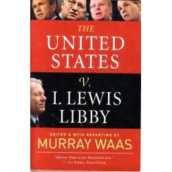 The United States v. I. Lewis Libby