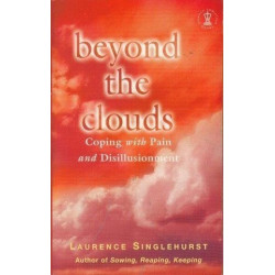 Beyond The Clouds: Coping With Pain And Disillusionment (Hodder Christian Books)