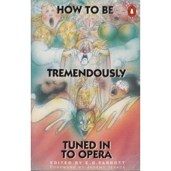How to be Tremendously Tuned in to Opera