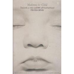 Madonna & Child. Towards a New Politics of Motherhood